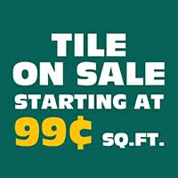 TILE ON SALE STARTING AT 99¢ SQ. FT.